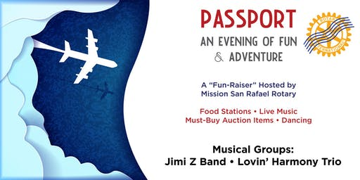 Passport! An Evening of Fun and Adventure - Host: Mission San Rafael Rotary