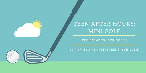Teen After Hours: Mini Golf