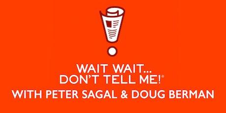 Wait, Wait … It's Peter Sagal and Doug Berman tickets