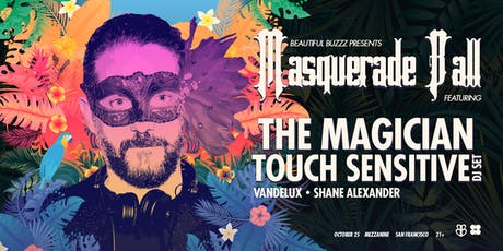 MASQUERADE BALL w/ THE MAGICIAN & TOUCH SENSITIVE at MEZZANINE present by BEAUTIFUL BUZZZ tickets