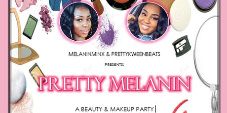 Pretty Melanin: Beauty & Makeup Party tickets