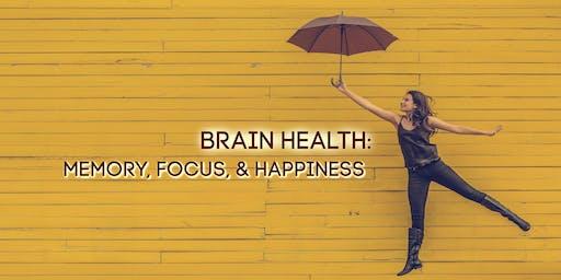 Brain Health: Memory, Focus & Happiness