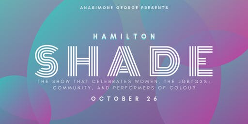 SHADE: LIVE at the Staircase Theatre, Hamilton