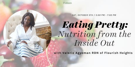 Eating Pretty: Nutrition from the Inside Out with Valerie Agyeman RDN tickets