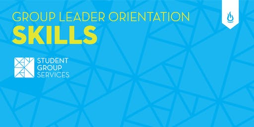 Group Leader Orientation: Skills - Leadership 101