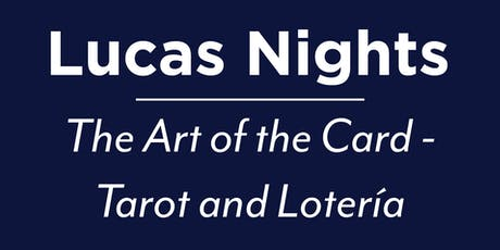 Lucas Nights: The Art of the Card - Tarot and Lotería tickets