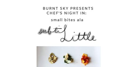 Chef's Night In: small bites ala Subtilittle tickets