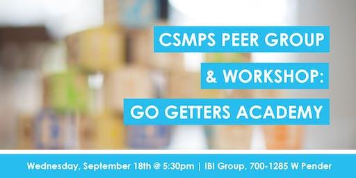 CSMPS Peer Group + Go Getters Academy Workshop