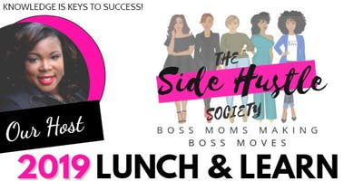 The Side Hustle Society 1st Lunch & Learn