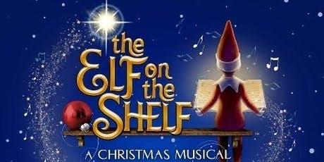 The Elf on The Shelf: A Christmas Musical tickets