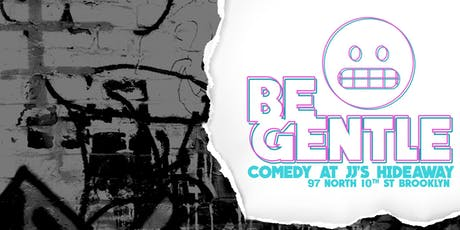 Be Gentle Comedy tickets