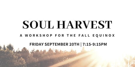 Soul Harvest: A Workshop for the Fall Equinox tickets