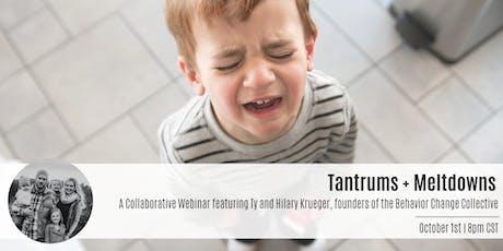 Tantrums + Meltdowns: A Collaborative Webinar tickets