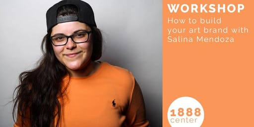 WORKSHOP: How to build your art brand with Salina Mendoza