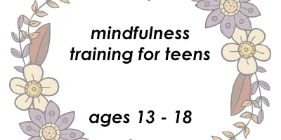 Mindfulness Training for Teens