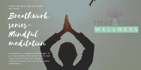 Breathwork Series- Mindful Meditation  tickets