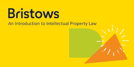 """An Introduction to IP Law"" with Bristows tickets"
