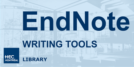 Atelier : Outil de rédaction - EndNote/Writing tool EndNote (English) billets
