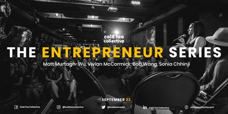 Cold Tea Collective Presents: The Entrepreneur Series tickets