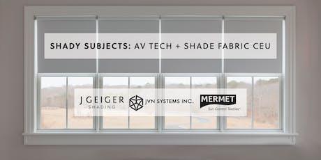 Shady Subjects: AV Tech + Shade Fabric CEUs, Meet The Design Experts tickets