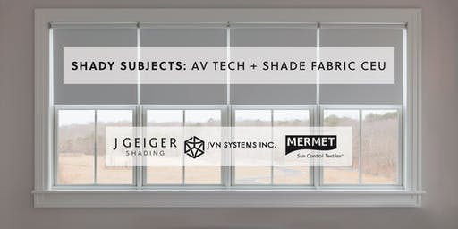 Shady Subjects: AV Tech + Shade Fabric CEUs, Meet The Design Experts