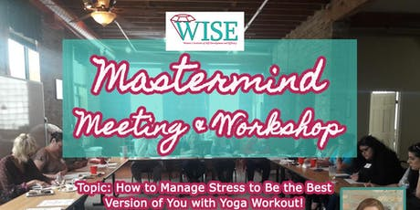 How to Manage Stress to Be the Best Version of You and Mini Yoga Session! tickets