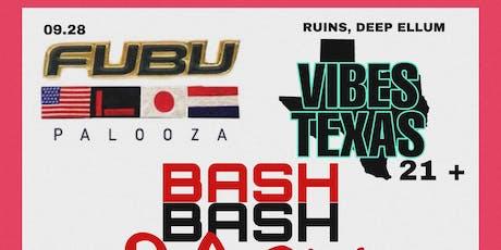 FUBUPALOOZA & VIbes Texas Present: #FubuVibesBash tickets