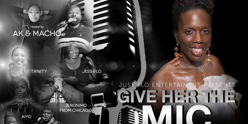 Give Her The Mic (ladies of Spoken word, comedy and music)