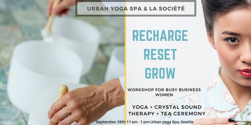 Recharge, Reset & Grow - Workshop for Busy Business Women