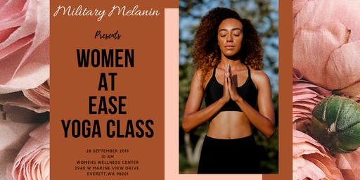 MILITARY MELANIN Presents: Women At Ease Yoga Class