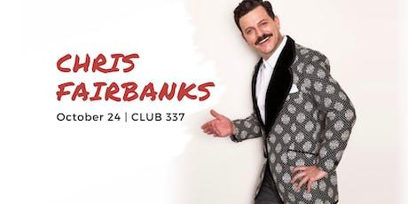 Chris Fairbanks (Conan, Comedy Central, Jimmy Kimmel) at Club 337 tickets