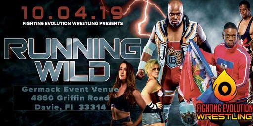"Fighting Evolution Wrestling ""Running Wild"""