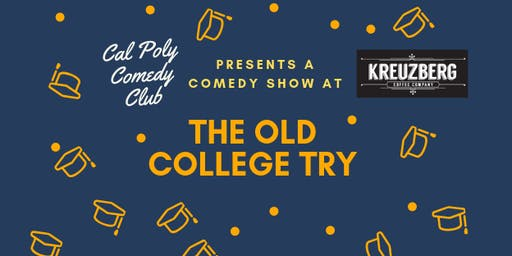 Cal Poly Comedy Club Presents: The Old College Try at Kreuzberg SLO
