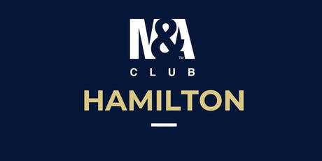 M&A Club Hamilton : Meeting September 18th, 2019 tickets