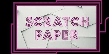 Scratch Paper  tickets