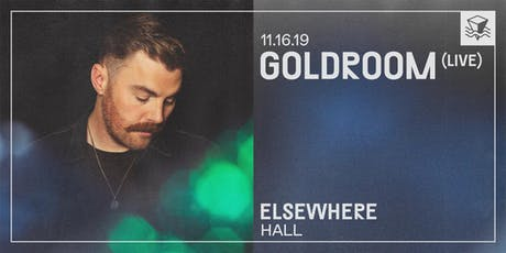 Goldroom (Live) @ Elsewhere (Hall) tickets