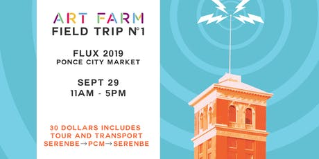 Art Farm Field Trip #1 - FLUX Projects at Ponce City Market tickets