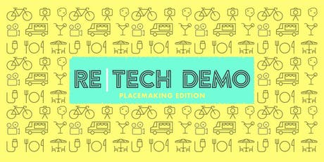 Re | Tech Demo: Placemaking Edition tickets