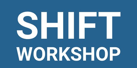 SHIFT WORKSHOP tickets