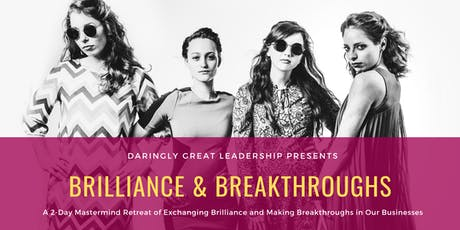 Brilliance & Breakthroughs Mastermind Retreat (Lake Travis, TX) tickets