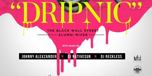 """DRIPNIC"" - The Alumni Day Party  
