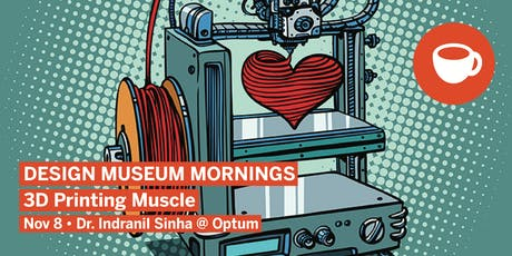 Design Museum Mornings: 3D Printing Muscle tickets