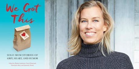 """Marika Lindholm - """"We Got This: Solo Mom Stories of Grit, Heart & Humor"""" tickets"""