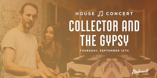 House Concert: Collector and The Gypsy
