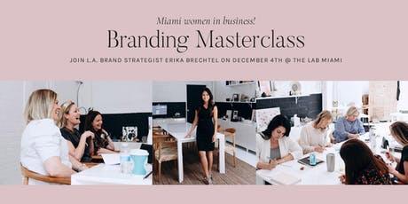 Branding Masterclass with Erika Brechtel: Miami tickets