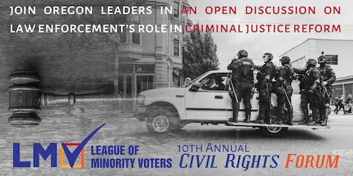 10th Annual State of Civil Rights Forum: Criminal Justice Reform