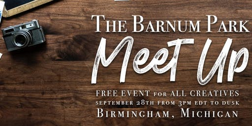 LE FOTO - Gallery - Presents: The Barnum Park Meetup *FREE*