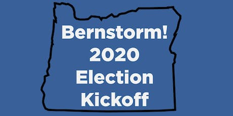 2020 BernStorm Progressive Democrats Election Kickoff - Oregon tickets
