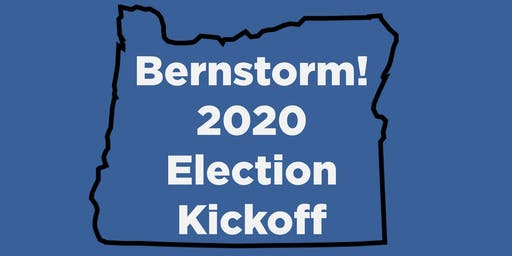 2020 BernStorm Progressive Democrats Election Kickoff - Oregon
