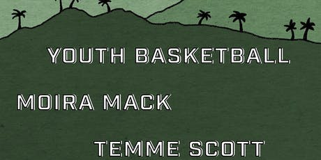 What The Sound Presents   Youth Basketball, Moira Mack, Temme Scott tickets
